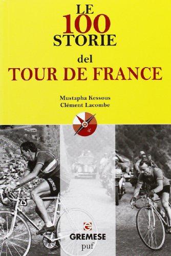 Le 100 storie del Tour de France (Le 100 parole) por Mustapha Kessous