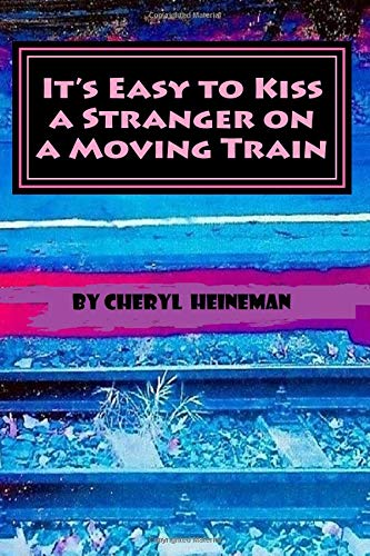 It's Easy to Kiss a Stranger on a Moving Train