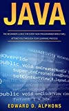 #9: Java: The Beginners Guide for every non-programmer which will attend you through your learning process (Java 8, Java, for Beginners, programming, java 7, coding, Apps Book 1)