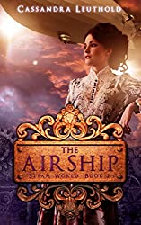The Airship (Steam World Book 2)
