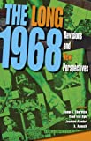 The Long 1968: Revisions and New Perspectives (21st Century Studies, Band 7)