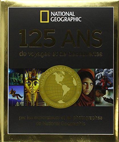 125-ans-de-voyages-et-de-decouvertes-par-les-explorateurs-et-photographes-de-national-geographic