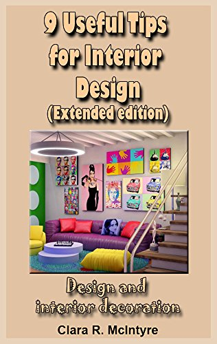 9 Useful Tips for Interior Design (Extended edition): Design and interior decoration (English Edition)