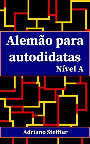 Alemão para autodidatas: Nível A (Portuguese Edition) por Adriano Steffler