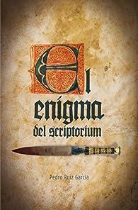 El enigma del scriptorium par Pedro Ruiz García
