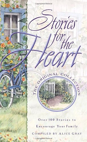 Stories for the Heart: Over 100 Stories to Encourage Your Soul por Alice Gray