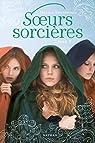 Soeurs sorcières, tome 2 par Spotswood