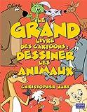 Image de Le grand livre des Cartoons : dessiner les animaux
