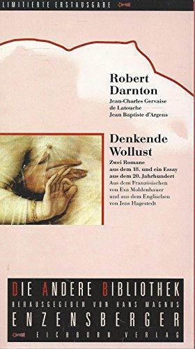 Denkende Wollust. Zwei Romane aus dem 18. und ein Essay aus dem 20. Jahrhundert