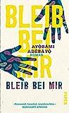 Bleib bei mir: Roman von Ayobami Adebayo