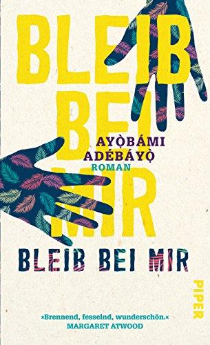 Buchseite und Rezensionen zu 'Bleib bei mir: Roman' von Ayobami Adebayo