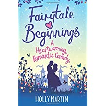 Fairytale Beginnings: A heartwarming romantic comedy by Holly Martin (2015-10-29)