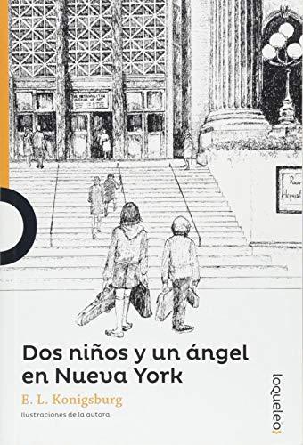 Dos Ninos y Un Angel En Nueva York (Serie Naranja) por E. L. Konigsburg