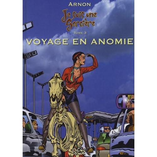 Je suis une sorcière, Tome 3 : Voyage en Anomie : Un almanach de la sorcière moderne