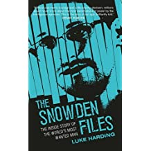 The Snowden Files: The Inside Story of the World's Most Wanted Man by Luke Harding (2014-02-06)