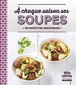 A chaque saison ses soupes - 100 recettes inratables de Anne La Fay