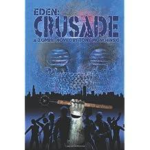 Crusade (Eden Book 2) by Tony Monchinski (2010-06-30)