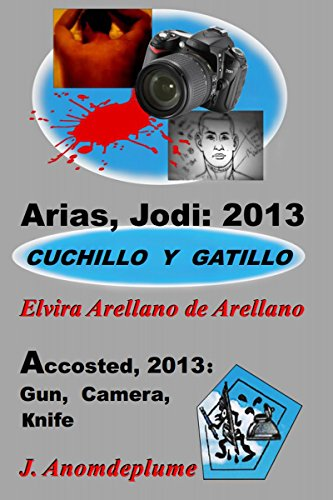 Arias, Jodi: 2013 - Cuchillo y gatillo (Jodi Arias nº 3) por Elvira Arellano de Arellano