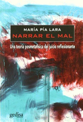 Narrar el mal : una teoría posmetafísica del juicio reflexionante Cover Image