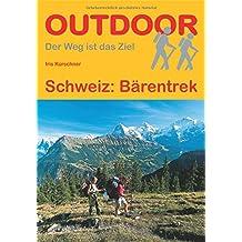 Schweiz: Bärentrek (OutdoorHandbuch) (Der Weg ist das Ziel)