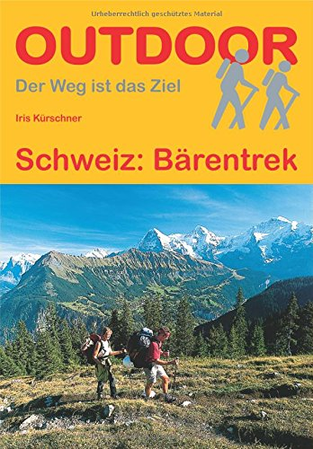Preisvergleich Produktbild Schweiz: Bärentrek (OutdoorHandbuch) (Der Weg ist das Ziel)
