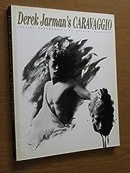 Derek Jarman's Caravaggio: The Complete Film Script and Commentaries by Derek Jarman (1986-09-01)