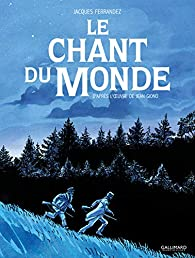 Le Chant du monde (BD) par Jacques Ferrandez