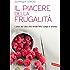 Il piacere della frugalità: L'arte del cibo che rende felici corpo e anima