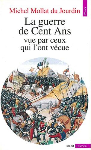 En ligne téléchargement gratuit La Guerre de Cent ans vue par ceux qui l'ont vécue pdf, epub ebook