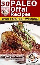 30 Paleo Offal Recipes - Simple & Easy Paleo Offal Recipes (Paleo Recipes Book 9) (English Edition)