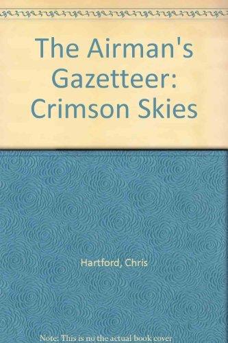 The Airman's Gazateer: Crimson Skies por Chris Hartford