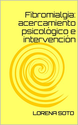 Descargar Libro Fibromialgia: acercamiento psicológico e intervención de Lorena soto