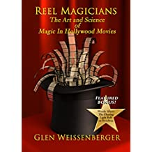 Reel Magicians: The Art and Science of Magic in Hollywood Movies (The Weissenberger Popular Culture Series) (English Edition)