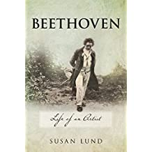 Beethoven: Life of an Artist (English Edition)