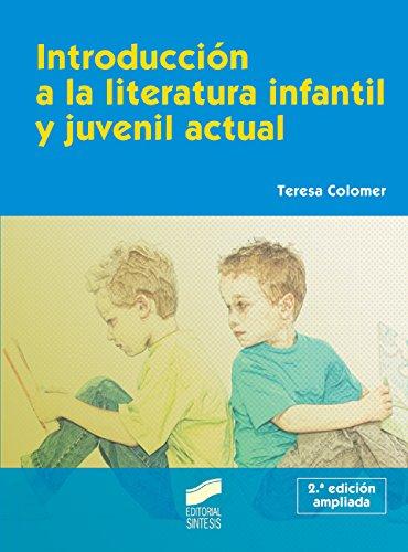 Introducción a la literatura infantil y juvenil actual (Síntesis educación) por Teresa Colomer