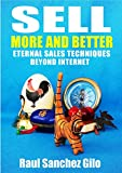 Book cover image for Sell More and Better: Eternal Sales Techniques beyond Internet (Salesman's Thoughts Book 1)