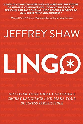 Lingo: Discover Your Ideal Customer's Secret Language and Make Your Business Irresistible por Jeffrey Shaw