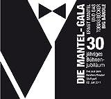 Die Mantel-Gala: 30-jähriges Bühnenjubiläum. Live aus dem Renitenztheater Stuttgart 02. Juli 2011