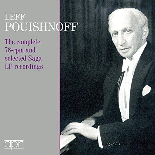 Leff Pouishnoff: The complete 78 rpm & selected Saga LP recordings