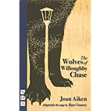 The Wolves of Willoughby Chase (NHB Modern Plays)