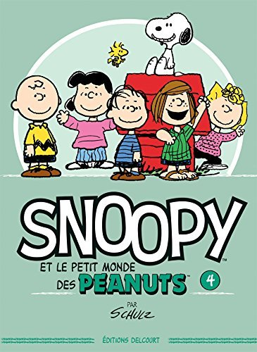 SNOOPY ET LE PETIT MONDE DES PEANUTS T.04 by CHARLES MONROE SCHULZ