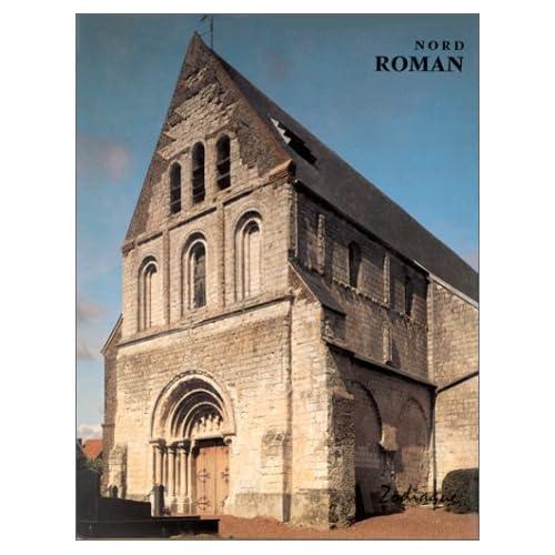 Nord roman : Flandre, Artois, Picardie, Laonnois