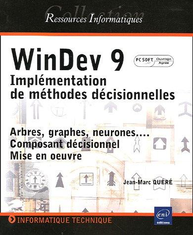 WinDev 9 (agréé par PC Soft) - Implémentation de méthodes décisionnelles