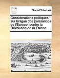 considerations politiques sur la ligue des puissances de l europe contre la rvolution de la france