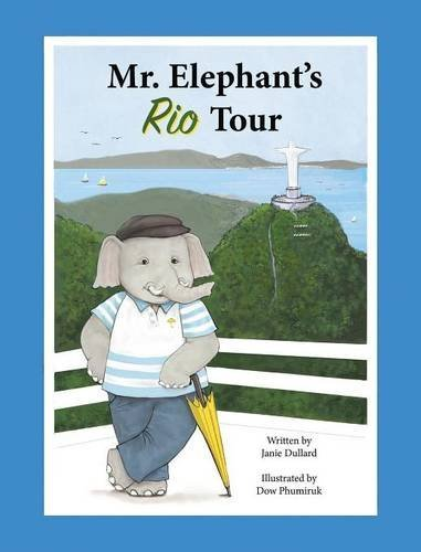 Mr. Elephant's Rio Tour (Yellow Umbrella Tour Company) by Janie Dullard (2016-03-01)