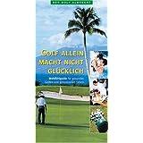 Golf allein macht nicht glücklich