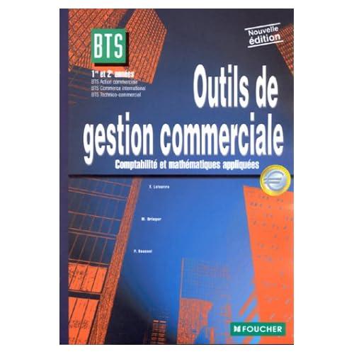 Outils de gestion commerciale : Comptabilité et mathématiques appliquées, 1ère et 2e années, BTS Action commerciale, BTS Commerce international, BTS Technico-commercial