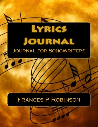 Lyrics Journal: Songwriters Journal to Write your Lyrics. The Lyrics Journal is good for 65 songs. Fill in the blanks for song title, verse, chorus and bridge. (Verse Verse Chorus Bridge)