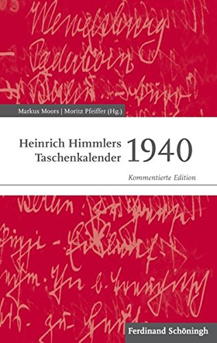 Heinrich Himmlers Taschenkalender 1940. Kommentierte Edition (Schriftenreihe des Kreismuseums Wewelsburg)