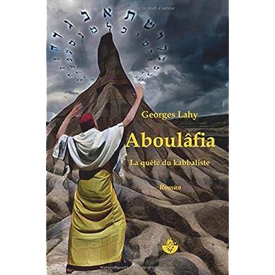 Aboulâfia: La quête du kabbaliste